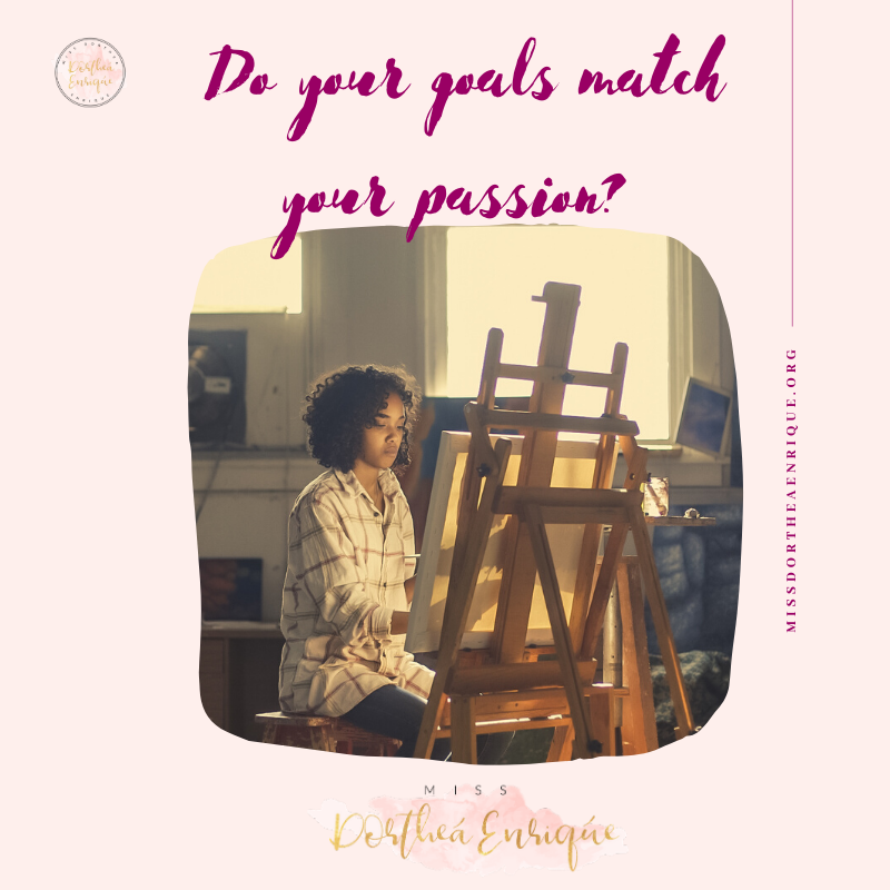 Do your goals match yourpassions?